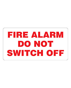 Fire Alarm Do Not Switch Off Labels 100x50mm