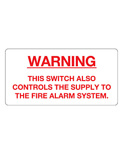 Switch Also Controls Fire Alarm Supply Labels 100x50mm