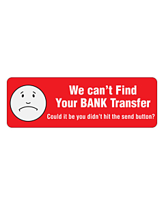 We Can't Find Your Bank Transfer Stickers 75x25mm