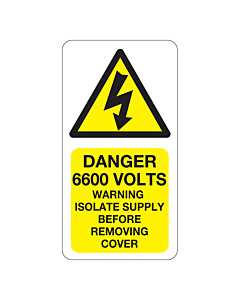 Danger 6600 Volts Isolate Supply Labels 33x63mm