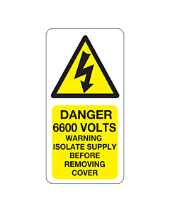 Danger 6600 Volts Isolate Supply Labels 25x50mm