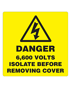 Danger 6600 Volts Isolate Supply Labels 100x100mm